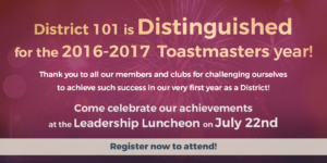 Register for the Leadership Luncheon and celebrate District 101's becoming Distinguished in our first year!