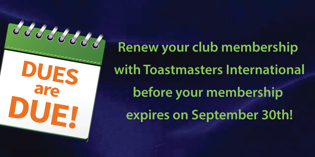 Renew your club membership with Toastmasters International before September 30th