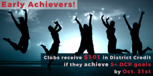 Earn $101 in District Credit if your club completes 5 DCP goals by October 31