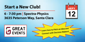 Start a New Club - Sept 12, 6-7:30pm - Spectra Physics, 3635 Peterson Way, Santa Clara