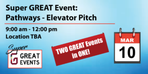 Super GREAT Event: Pathways and Elevator Pitch