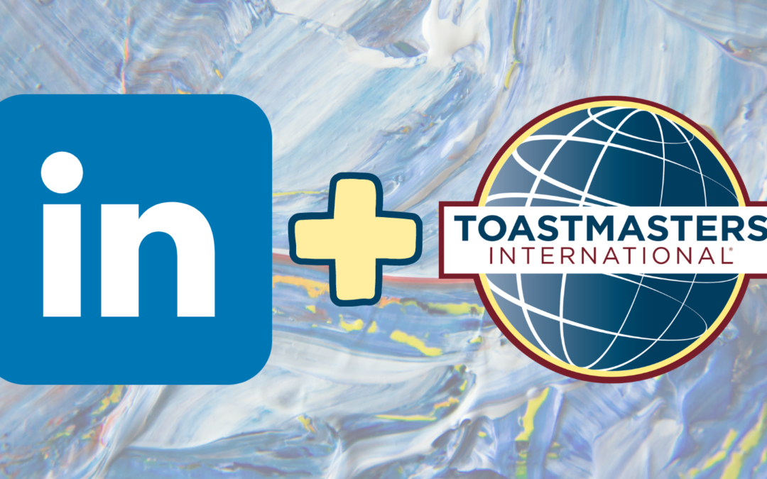 Getting the Most out of Toastmasters using LinkedIn – Part 2 of 2