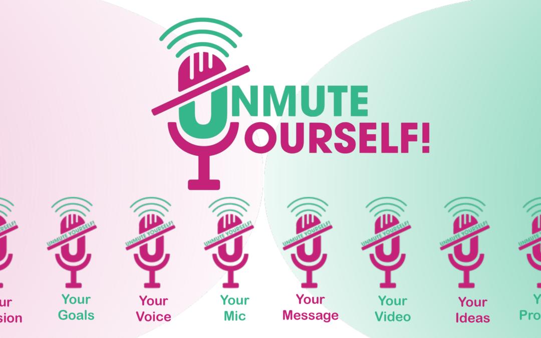 Unmute Yourself!